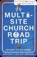 A Multi-Site Church Roadtrip (Leadership Network Innovation Series) Paperback