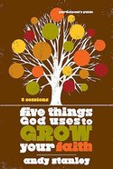 Five Things God Uses to Grow Your Faith (Participant's Guide) Paperback