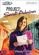 Faithgirlz! Girls of 622 Harbor View #08: Project Secret Admirer (#08 in Faithgirlz! Harbor View: Project Series) Paperback