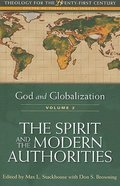 The Spirit and Modern Authorities (#02 in God And Globalization Series)