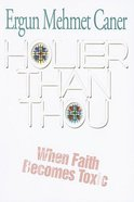 Holier Than Thou Paperback