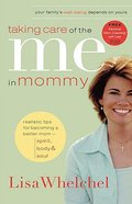 Taking Care of the Me in Mommy Paperback