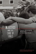 Injustice and the Care of Souls Paperback