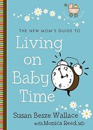 New Mom's Guide to: Living on Baby Time Paperback