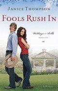 Fools Rush in (#01 in Weddings By Bella Series) Paperback
