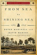 From Sea to Shining Sea (1787-1837) (#02 in God's Plan For America Series) Paperback