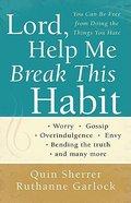 Lord, Help Me Break This Habit Paperback