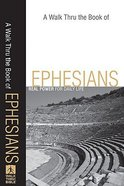 A Walk Thru the Book of Ephesians (Walk Thru The Bible Series) Paperback