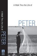 A Walk Thru the Life of Peter (Walk Thru The Bible Series) Paperback