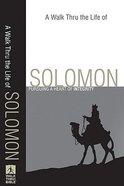 A Walk Thru the Life of Solomon (Walk Thru The Bible Series) Paperback