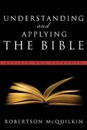 Understanding and Applying the Bible Paperback