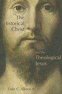 The Historical Christ and the Theological Jesus Paperback