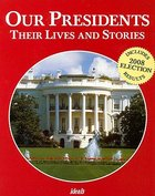 Our Presidents: Their Lives and Stories Paperback