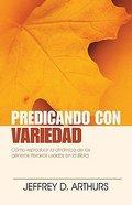 Predicando Con Variedad (Preaching With Variety) Paperback