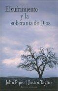 El Sufrimiento Y La Soberania De Dios (Suffering And The Sovereignty Of God) Paperback