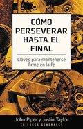 Como Perseverar Hasta El Final (Stand) Paperback