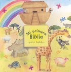 Mi Primera Biblia Para Bebes (Baby's First Bible- Spanish) Board Book