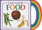 God's Gifts to Me: God Made Food Board Book
