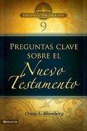 Btv #09: Preguntas Clave Sobre El Nuevo Testamento (Making Sense Of The New Testament, Three Crucial Questions) Hardback