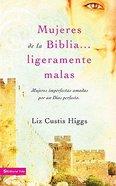 Mujered De La Biblia Ligermente Malas (Slightly Bad Grils Of The Bible) Paperback