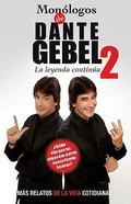 Monologos De Dante Gebel 2s (Monologues Of Dante Gebel 2) Paperback