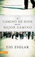 El Camino De Dios Aun Es El Mejor Camino (God's Way Is Still The Best Way) Paperback