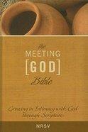 NRSV the Meeting God Bible Hardback