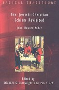 Jewish-Christian Schism Revisi Paperback