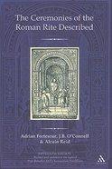 The Ceremonies of the Roman Rite Described Hardback