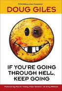 If You're Going Through Hell, Keep Going Hardback