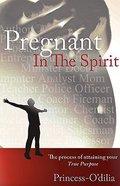 Pregnant in the Spirit Paperback