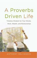 A Proverbs Driven Life Paperback