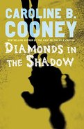 Diamonds in the Shadow Paperback