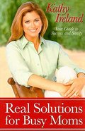 Real Solutions For Busy Moms Hardback