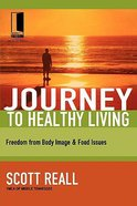 Journey to Healthy Living (Journey To Freedom Study Series) Paperback