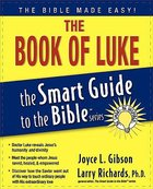 The Book of Luke (Smart Guide To The Bible Series) Paperback