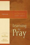 Learning to Pray (Journey Study Series)