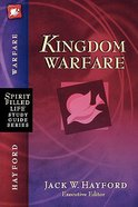 Splsg: Kingdom Warfare (Spirit-filled Life Study Guide Series) Paperback