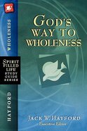 God's Way to Wholeness (Spirit-filled Life Study Guide Series) Paperback