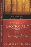 Becoming Emotionally Whole (Life Principles Study Series)
