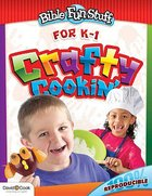 Crafty Cookin' (Reproducible) (Ages 6-7) (Bible Fun Stuff Series) Paperback