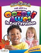 Ooze and Awes in God's Creations (Reproducible) (Ages 3-5) (Bible Fun Stuff Series) Paperback