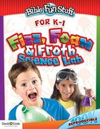 Fizz Foam and Froth Science Lab (Reproducible) (K - Yr 1) (Bible Fun Stuff Series)