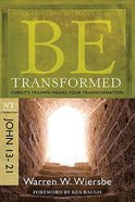 Be Transformed (John 13-21) (Be Series) Paperback