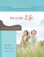 He is My Life (#02 in Design4living Series) Paperback