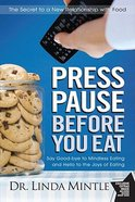 Press Pause Before You Eat Paperback