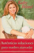 Autenticas Soluciones Para Mad (Real Solutions For Busy Mums) Paperback