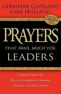 Prayers That Avail Much For Leaders (Prayers That Avail Much Series) Paperback