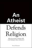 An Atheist Defends Religion Paperback