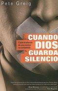 Cuando Dios Guarda Silencio (God On Mute) Paperback